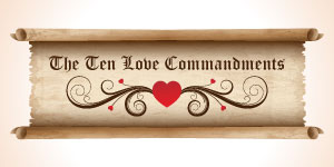 What Are The Ten Love Commandments? - LoveVictory